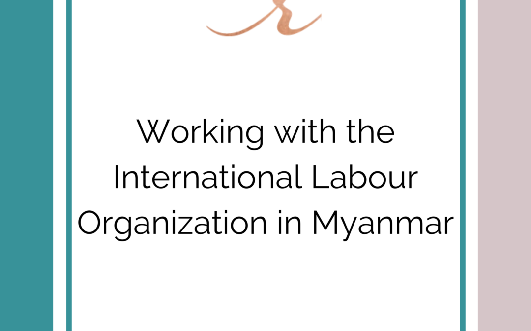 Working with the International Labour Organization in Myanmar