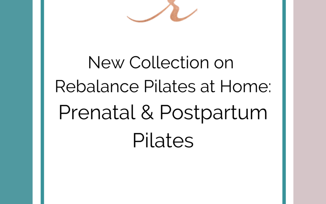 Brand New Collection on Rebalance Pilates at Home: Prenatal and Postpartum Pilates