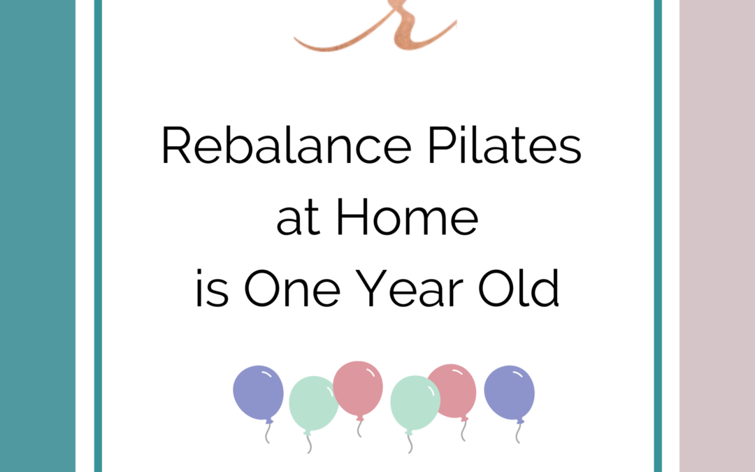 Rebalance Pilates at Home turns One Year Old!